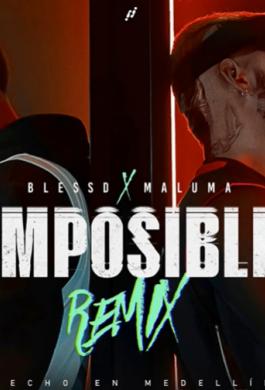Maluma y Blessd se unen en 'Imposible Remix '